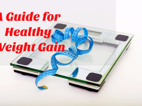 Guide for Healthy Weight Gain