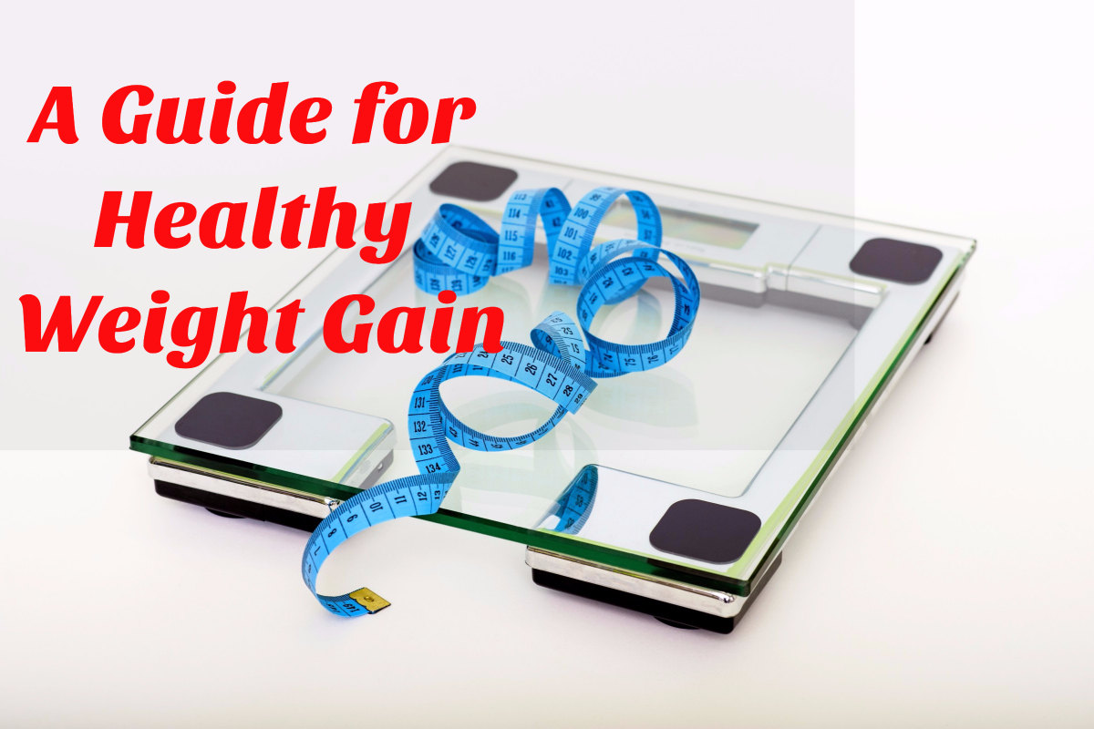 A Guide for Healthy Weight Gain